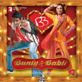 Bunty Aur Babli (Original Motion Picture Soundtrack)-Shankar-Ehsaan-Loy