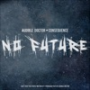 No Future (feat. Consequence) - Single, The Audible Doctor