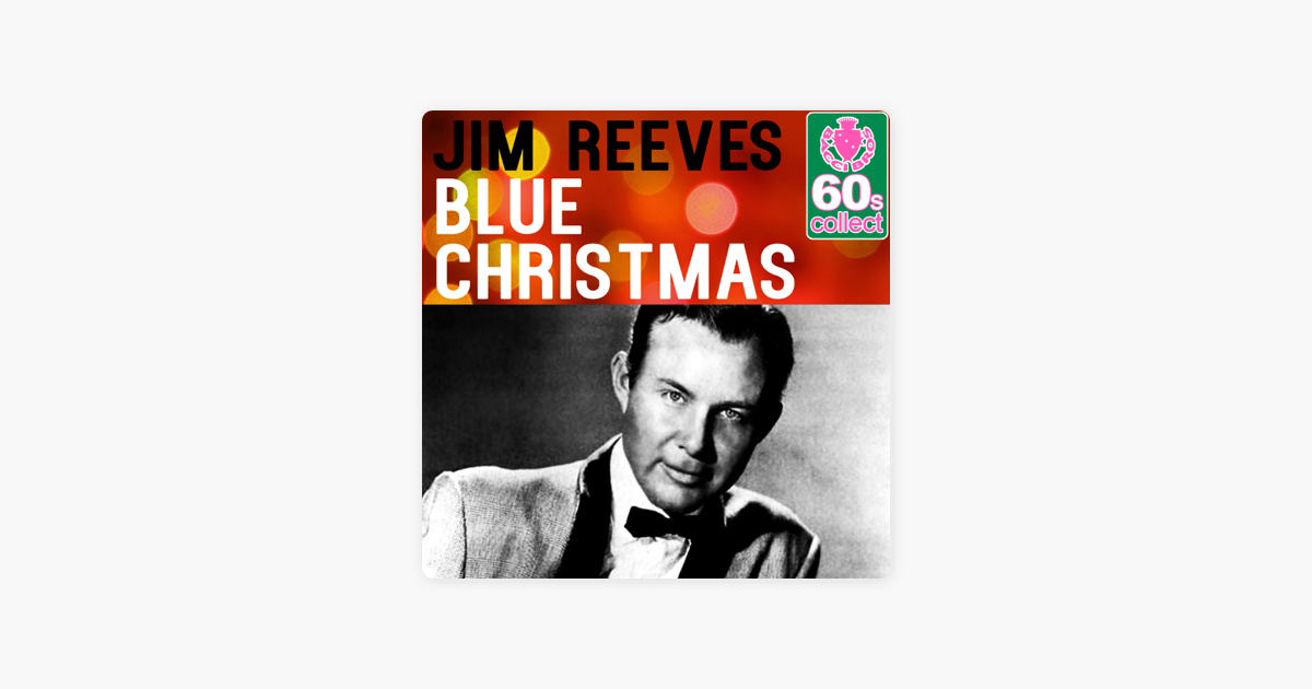 Blue Christmas (Remastered) - Single by Jim Reeves on Apple Music