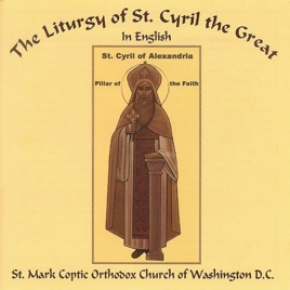 The Liturgy of St  Cyril the Great in English by St  Marks Coptic Orthodox  Church of Washington D C Choir on iTunes