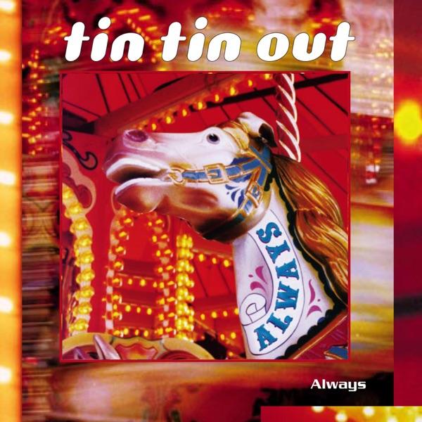 Tin Tin Out - Always