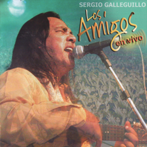 Grupo Los Amigos & Sergio Galleguillo - Madre Querida