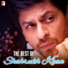 The Best of Shahrukh Khan - Various Artists