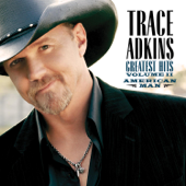 Trace Adkins: Greatest Hits, Vol. 2 - American Man
