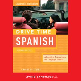 Drive Time Spanish: Beginner Level (Unabridged) audiobook
