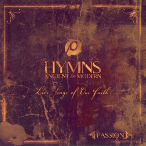 Passion - Take My Life (And Let It Be) [feat. Chris Tomlin]