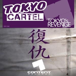 Tokyo Cartel - Tokyo's Revenge
