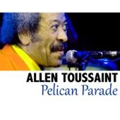 Allen Toussaint - Pelican Parade