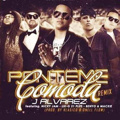 Ponteme Comoda Remix (feat. Mackie Ranks, Benyo El Multi, Nicky Jam & Lui-G 21 Plus) - Single - J Alvarez