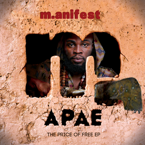 M.anifest - Apae: The Price of Free EP