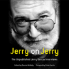 Jerry on Jerry: The Unpublished Jerry Garcia Interviews (Unabridged) - Dennis McNally - editor & Trixie Garcia - foreword