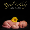 Royal Lullaby Baby Music, Sweet Bedtime Piano Songs & Soothing Music Relaxation - Lullaby Baby Music Dream