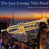 The Jazz Lounge Niki Band Plays Whitney Houston's Songs (Karaoke Version)