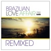 Brazilian Love Affair Remixed