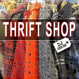 ‎Thrift Shop - Single by DJ Heroes