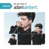 Playlist The Very Best of Adam Lambert