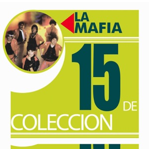 15 de Colección: La Mafia Mp3 Download
