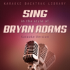 Sing in the Style of Bryan Adams (Karaoke Version) - Karaoke Backtrax Library