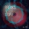 Breaks Never Stop, Vol. 3