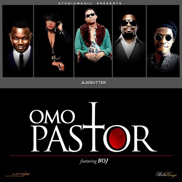 Omo Pastor (feat. BOJ) - Single