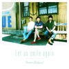 Let Us Smile Again - Single ジャケット写真
