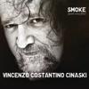 "Smoke (Parole senza filtro) - Vincenzo Costantino ""Cinaski"""