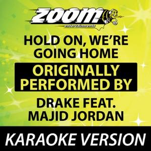 Zoom Karaoke - Hold On, We're Going Home [Karaoke Version]
