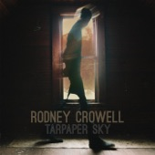 Rodney Crowell - The Long Journey Home