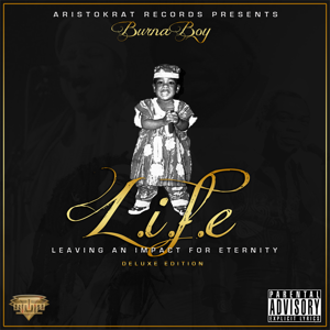 Burna Boy - L.I.F.E - Leaving an Impact for Eternity (Deluxe Edition)