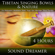 Sound Dreamer - Tibetan Singing Bowls (4 Hours) For Relaxation, Meditation, Reiki, Yoga, Spa, Massage and Sleep Therapy