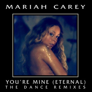 You're Mine (Eternal) [The Dance Remixes] Mp3 Download