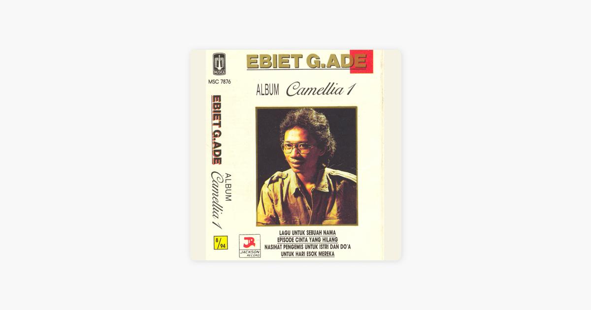 Lagu Ebiet G Ade Album Camellia 1