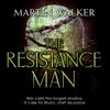 The Resistance Man: Bruno, Chief of Police, Book 6 (Unabridged) - Martin Walker