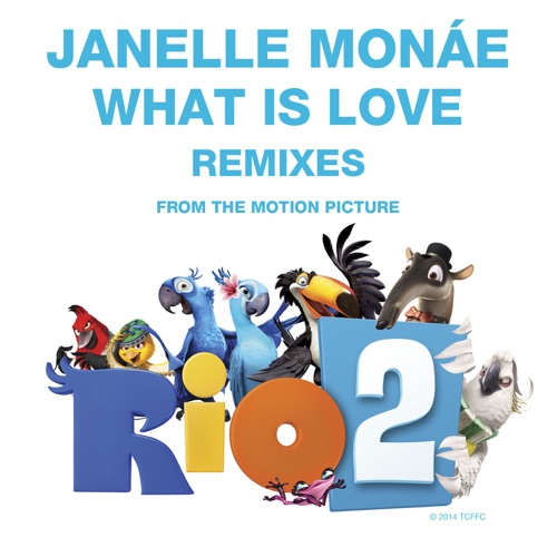 Janelle Monáe - What Is Love (Remixes) - EP