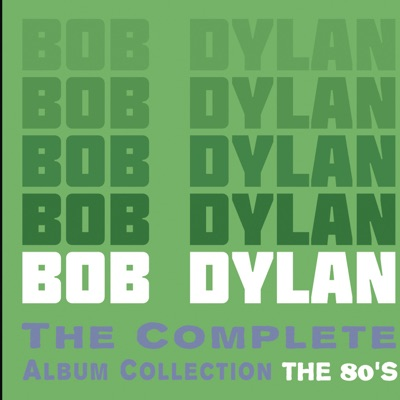 The Complete Album Collection: The 80's - Bob Dylan