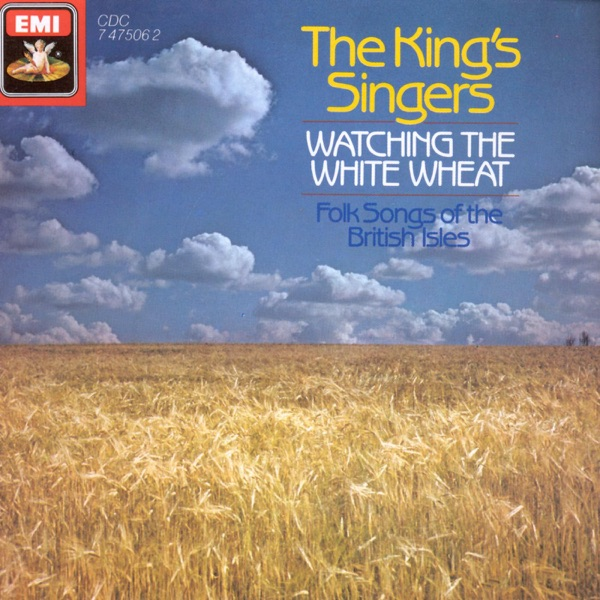 Watching the White Wheat - Folksongs of the British Isles
