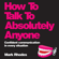 Mark Rhodes - How to Talk to Absolutely Anyone: Confident Communication in Every Situation (Unabridged)