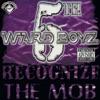Recognize the Mob (Screwed), 5th Ward Boyz