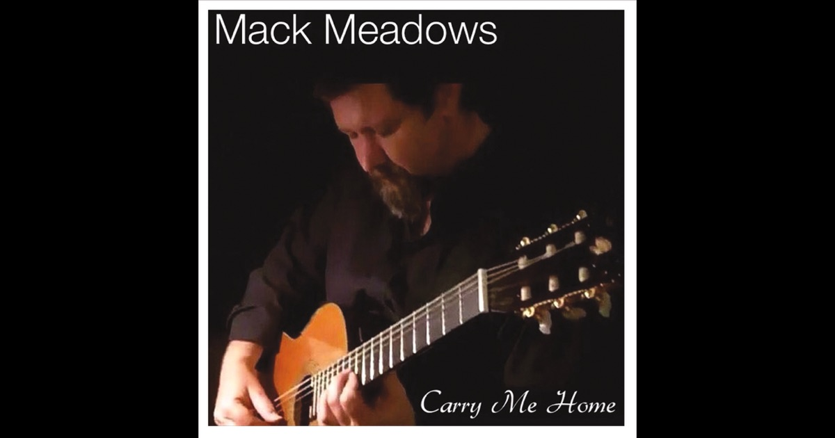 carry me home by mack meadows on itunes. Black Bedroom Furniture Sets. Home Design Ideas