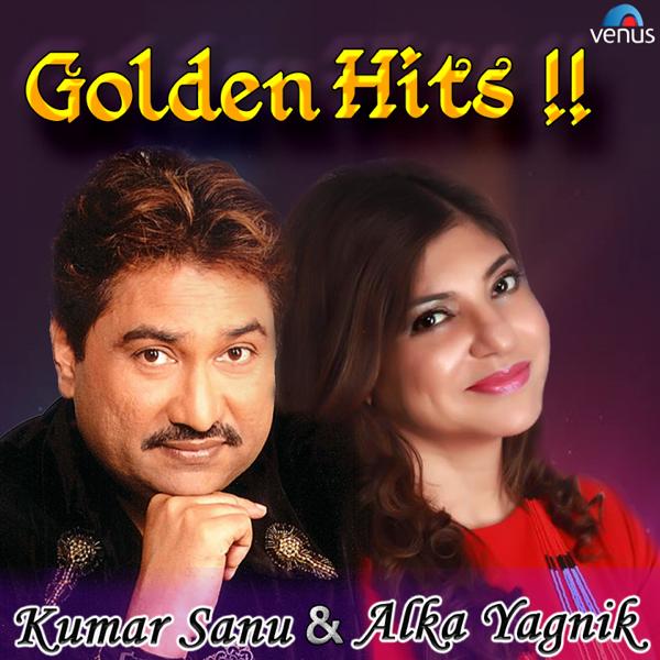 Golden Hits Kumar Sanu Alka Yagnik By Kumar Sanu Alka Yagnik