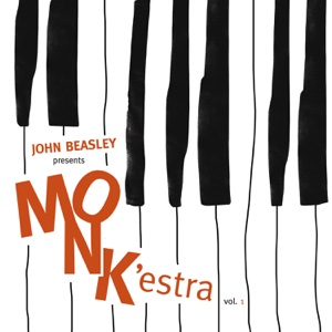 MONKestra, Vol. 1 - John Beasley - John Beasley