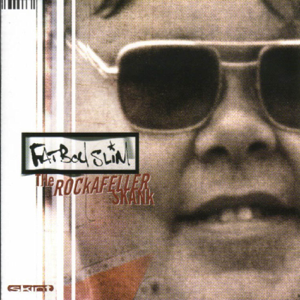 Fatboy Slim - The Rockafeller Skank