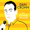 It's Enough Already - Dan Crohn