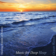 Healing Sounds of Nature: Ocean Waves - Music for Deep Sleep - Music for Deep Sleep