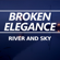 Broken Elegance - River and Sky
