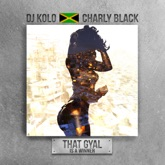 That Gyal Is a Winner (feat. Charly Black) - Single