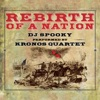 Rebirth of a Nation (Deluxe Edition), Kronos Quartet & DJ Spooky