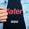 Later - Single, Example