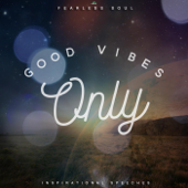 Good Vibes Only (Inspirational Speeches)