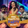 Who Wants to Party Now feat Hard Kaur Single